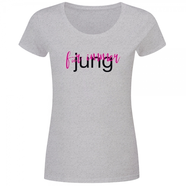 T-Shirt Frauen Für immer jung