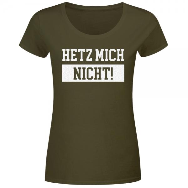 T-Shirt Frauen Hetz mich nicht