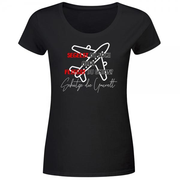 T-Shirt Frauen Segelst du noch oder fliegst du schon?